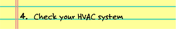4. Check your HVAC system