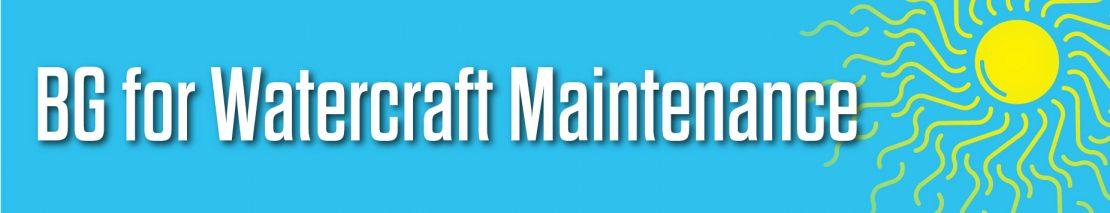 BG For Watercraft Maintenance