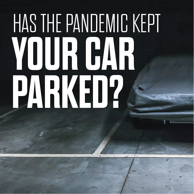 Has the Pandemic kept your car parked?