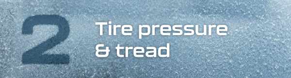2. Tire pressure and tread